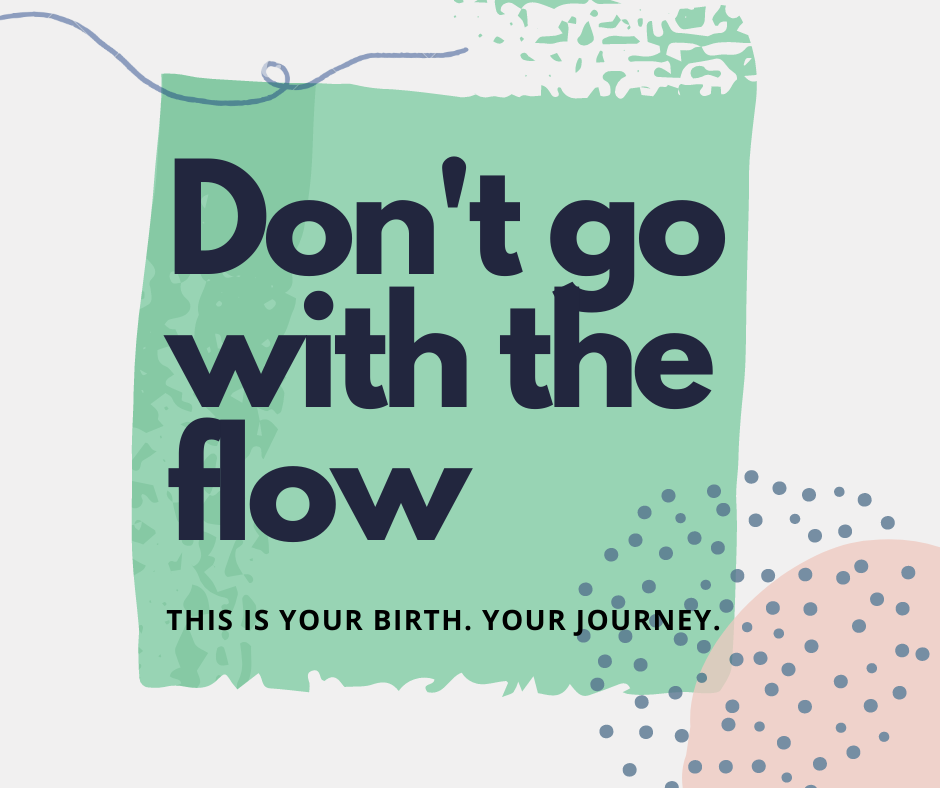 Don't go with the flow for birth